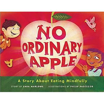 No Ordinary Apple - A Story About Eating Mindfully by Sara Marlowe - 9