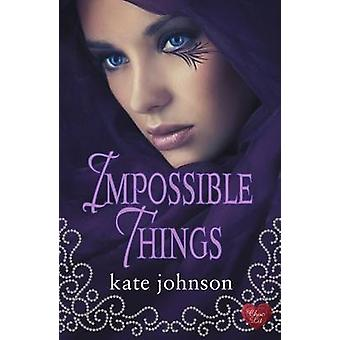 Impossible Things by Kate Johnson - 9781781890592 Book