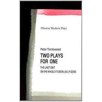 Two Plays for One -  -The Last Obit - -  -On the Whole it's Been Jolly Go