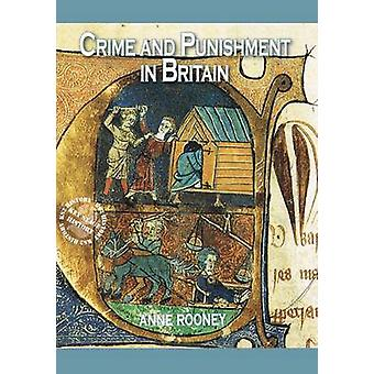 Crime and Punishment in Britain by Anne Rooney - 9781784640651 Book