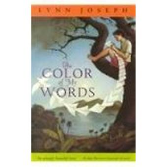 The Color of My Words by Lynn Joseph - 9780756909475 Book
