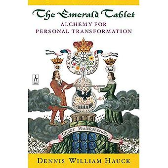 The Emerald Tablet: Alchemy for Personal Transformation