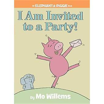I Am Invited to a Party! by Mo Willems - Mo Willems - 9781423106876 B