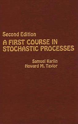First Course in Stochastic Processes by Samuel Karlin