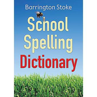 School Spelling Dictionary by Christine Maxwell & Julia Rowlandson