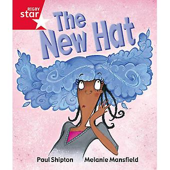Rigby Star Guided Reception Red Level The New Hat Pupil Book Single by Paul Shipton