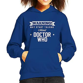 Warning May Start Talking About Doctor Who Text Kid's Hooded Sweatshirt