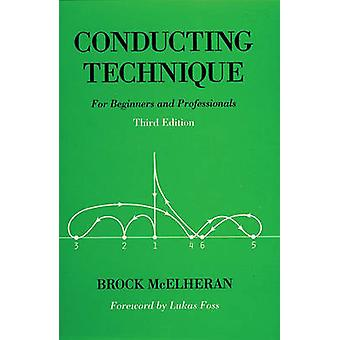 Conducting Technique - For Beginners and Professionals (3rd Revised ed