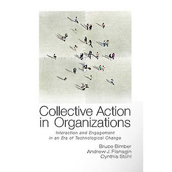 Collective Action in Organizations - Interaction and Engagement in an