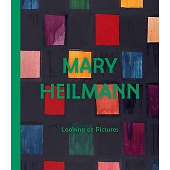 Mary Heilmann - Looking at Pictures by Lydia Yee - Briony Fer - 978085