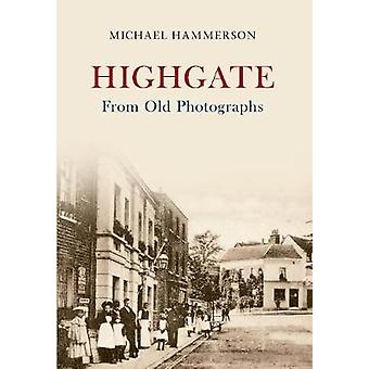 Highgate From Old Photographs by Michael Hammerson - 9781445618388 Bo