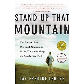 Stand Up That Mountain - The Battle to Save One Small Community in the