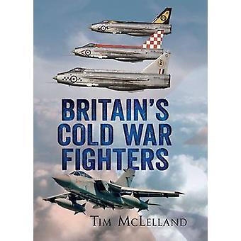 Combattants de guerre froide de la Grande-Bretagne par Tim McLelland - livre 9781781551004