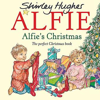 Alfie's Christmas by Shirley Hughes - 9781782300649 Book