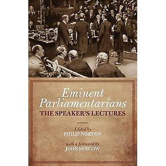Eminent Parliamentarians - The Speaker's Lectures by Philip Norton - 9
