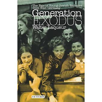 Generation Exodus - The Fate of Young Jewish Refugees from Nazi German