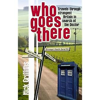 Who Goes There by Nick Griffiths - 9781906558062 Book