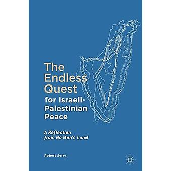 The Endless Quest for Israeli-Palestinian Peace - A Reflection from No
