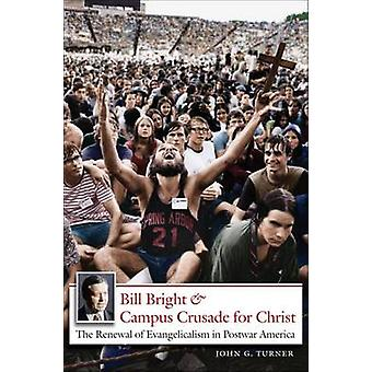 Bill Bright and Campus Crusade for Christ - The Renewal of Evangelical