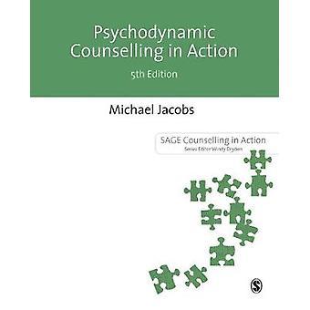 Psykodynamiske rådgivning i aktion af Michael Jacobs - 9781473998162