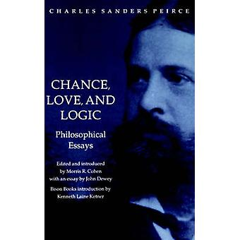 Chance - Love and Logic - Philosophical Essays by Charles Sanders Peir