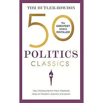 50 politikk Classics - snarveien til de viktigste ideene på fr