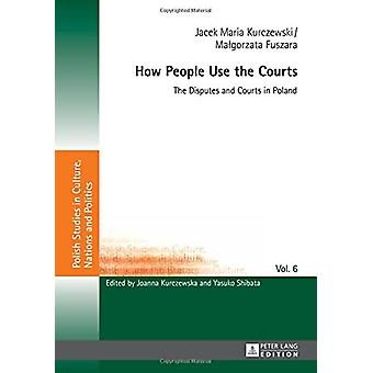 How People Use the Courts - The Disputes and Courts in Poland by Jacek