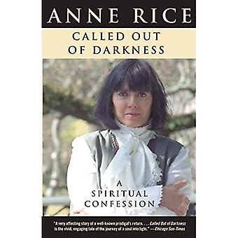 Uit de duisternis geroepen: een spirituele bekentenis