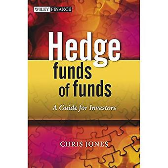Hedge Funds of Funds: A Guide for Investors