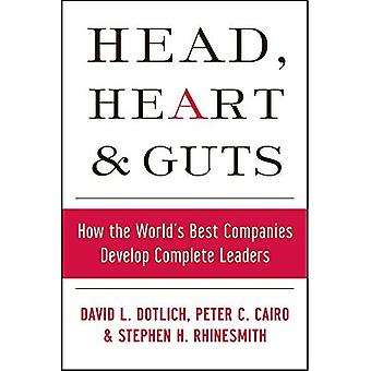 Head, Heart, and Guts: How the World's Best Companies Develop Complete Leaders