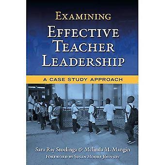 Examen effectif enseignant Leadership: Une approche par étude de cas