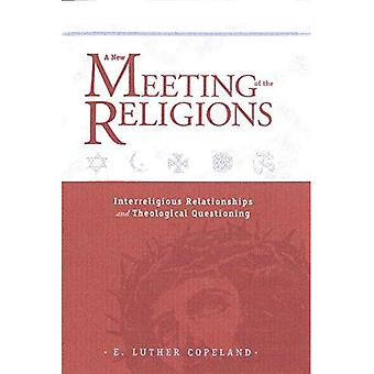 New Meeting of the Religions: Interreligious Relationships and Theological Questioning