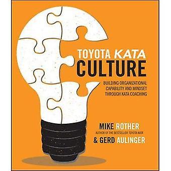 Toyota Kata Culture: Renforcement des capacité organisationnelle et état d'esprit par le biais de Kata Coaching (livres)
