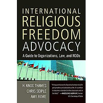 International Religious Freedom Advocacy: A Guide to Organizations, Law, and NGOs