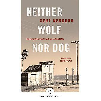 Weder Wolf noch Hund: Auf vergessenen Straßen mit einem indischen älteren - Kanonen