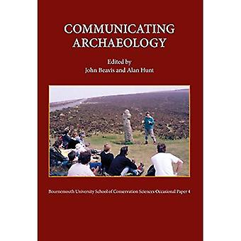 Comunicare l'archeologia (Bournemouth University School of Conservation Sciences, Occasional Paper)