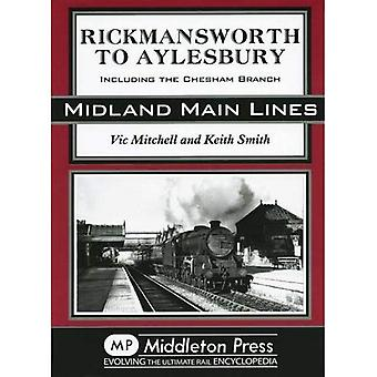 Rickmansworth to Aylesbury: Including the Chesham Branch (Midland Main Line)