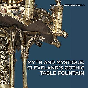 Myth and Mystique: Cleveland's Gothic Table Fountain (Cleveland Masterwork)