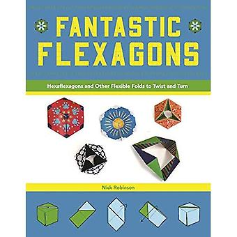 Fantastic Flexagons: Hexaflexagons and Other Flexible Folds to Twist and Turn (Paperback)