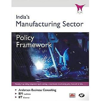 India&s Manufacturing Sector: Policy Framework