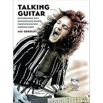 Talking Guitar: Conversations with Musicians� Who Shaped Twentieth-Century American Music