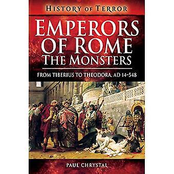 Kaiser von Rom: die Monster: von Tiberius, Elagabal, AD 14-222 (Geschichte der Terror-Serie)