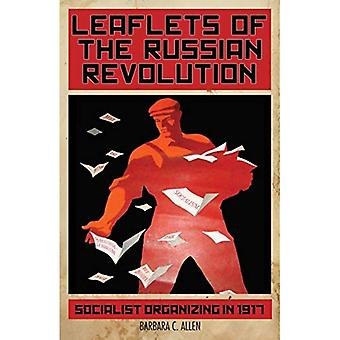 Leaflets Of The Russian Revolution: Red Organizing in 1917