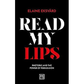 Read My Lips: Rhetoric and� the Power of Persuasion