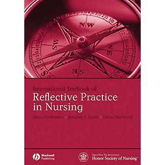 International Textbook of Reflective Practice in Nursing by Dawn Freshwater