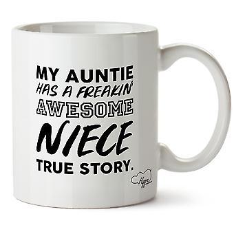 Hippowarehouse My Auntie Has A Freakin' Awesome Niece True Story. Printed Mug Cup Ceramic 10oz