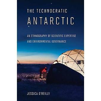 Teknokratisk Antarktis - en Etnografi videnskabelige ekspertise en