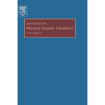 Advances in Physical Organic Chemistry by Richards & John