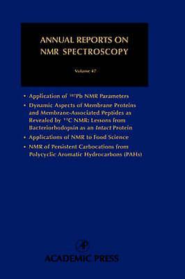Annual Reports on NMR Spectroscopy Vol 47 by Graham Webb