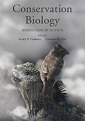 Conservation Biology Evolution in Action by Carroll & Scott P